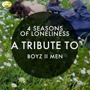 4 seasons of loneliness: a tribute to boyz ii men cover image