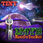 M4yb (music for your Butt)