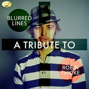 Blurred Lines - A Tribute to Robin Thicke