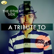 The Other Side - A Tribute to Jason Derulo