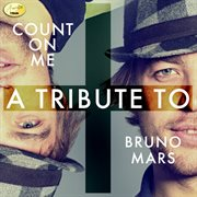 Count on me - a tribute to bruno mars cover image