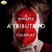 A whisper - a tribute to coldplay cover image
