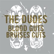 Blood Guts Bruises Cuts