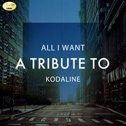 All I Want (a Tribute to Kodaline) - Single