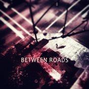 Between Roads