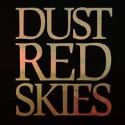 Dust Red Skies