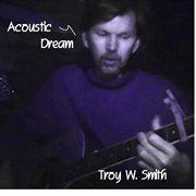 Acoustic Dreams - Ep