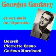 Georges guetary et ses amis de l'opřette