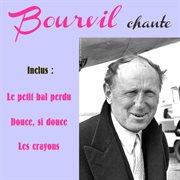 Bourvil Chante
