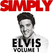 Simply Elvis, Vol. 1