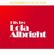 Hits by Lola Albright