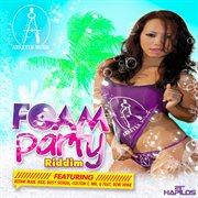 Foam Party Riddim