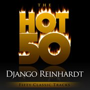 The Hot 50 - Django Reinhardt  (fifty Classic Tracks)