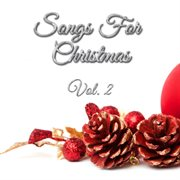 Songs for Christmas, Vol 2