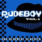 Rudeboy - Ska Bluebeat Classics, Vol. 1