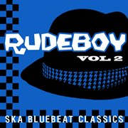 Rudeboy - Ska Bluebeat Classics, Vol. 2