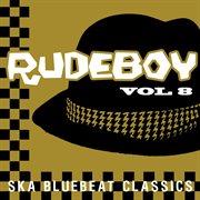Rudeboy - ska bluebeat classics, vol. 8 cover image