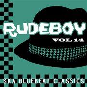 Rudeboy - ska bluebeat classics, vol. 14 cover image
