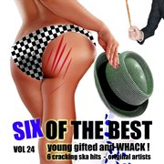 Six of the Best - Young Gifted and Whack, Vol. 24
