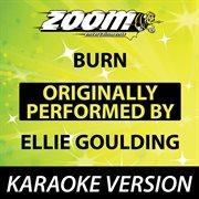 Burn (originally by Ellie Goulding) [karaoke Version]