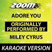 Adore You (originally by Miley Cyrus) [karaoke Version]