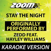 Stay the Night (originally by Zedd Feat Hayley Williams) [karaoke Version]