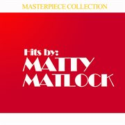 Hits by Matty Matlock