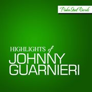 Highlights of Johnny Guarnieri