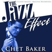 The Jazz Effect - Chet Baker