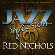 Jazz Infusion - Red Nichols