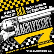 The Magnificent 7, Seven Ska Originals, If You're Looking for Ska You've Come to the Right Place, Vo