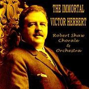 The Immortal Victor Herbert