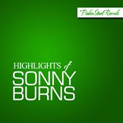 Highlights of Sonny Burns
