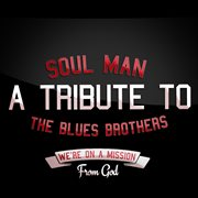 Soul Man: A Tribute to the Blues Brothers