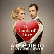 The Look of Love: A Tribute to Dusty Springfield