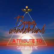 Boogie wonderland: a tribute to earth, wind & fire cover image