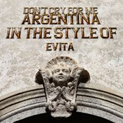Don't Cry for Me Argentina: A Tribute to Evita