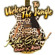 Welcome to the jungle: a tribute to guns n' roses cover image