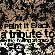 Paint it black: a tribute to the rolling stones cover image