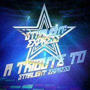 Starlight Express: A Tribute to Starlight Express