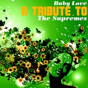 Baby love: a tribute to the supremes cover image