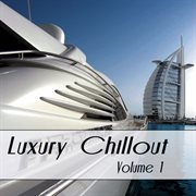 Luxury Chillout, Vol. 1