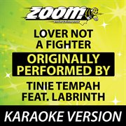 Lover Not A Fighter (originally by Tinie Tempah Feat. Labrinth) [karaoke Version]