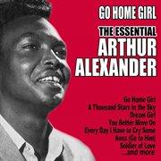 Go Home Girl: the Essential Arthur Alexander