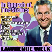In Search of the Sixties - Lawrence Welk