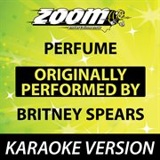 Perfume (originally by Britney Spears) [karaoke Version]