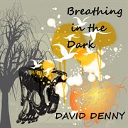 Breathing in the Dark