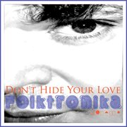 Folktronika Don't Hide your Love