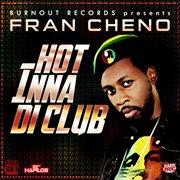 Hot Inna Di Club - Single