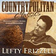 Countrypolitan Classics - Lefty Frizzell